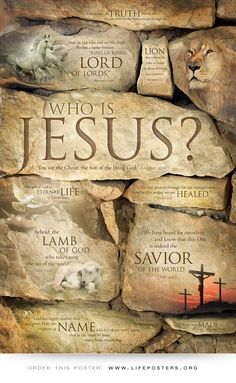 Christian, religious poster with names of Jesus Christ. The Way, the Truth and the Life, King of kings and Lord of lords, Lion of the tribe of Judah and the Lamb of God, the Son of the living God, our Healer and our Savior, the name above all names, through Him all things were made. Order this christian wall art here:  http://www.zazzle.com/christianartposters?rf=238471851700883670