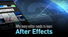 Why every editor needs to learn After Effects | Wipster