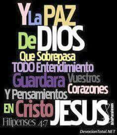 Filipenses 4:7 Y la paz de Dios, que sobrepasa todo entendimiento, guardará vuestros corazones y vuestros pensamientos en Cristo Jesús.