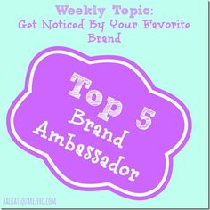 5 Tips to Get Noticed by Your Favorite Brand: Part 1 of the Brand Ambassadorship series.