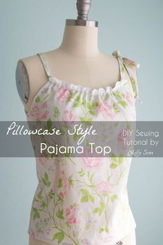 Sew Pillowcase Top Pajamas - DIY sewing tutorial from a vintage sheet - Melly…