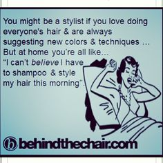 So true. Making others feel as beautiful as they are is a passion but when it comes to my own hair it would be nice to always have a hat or wig.
