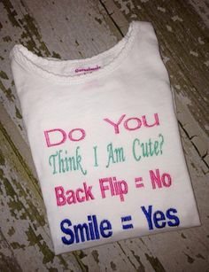 Do You Think I Am Cute? Embroidered Shirt