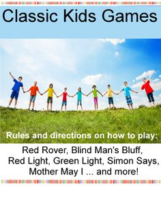Classic Games for Birthday Parties - Directions and set up instructions for the games of Red Rover, Mother May I, What Time is it Mr. Wolf,  Button Button (Who's got the button?) and Red Light Green Light