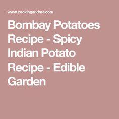 Bombay Potatoes Recipe - Spicy Indian Potato Recipe - Edible Garden Indian Potato Recipes, Baby Potato Recipes, Indian Food Recipes, Spicy Recipes, Vegan Recipes, Vegan Food, Bombay Potato Recipe, East Indian Food, Appam Recipe