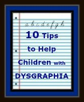10 Tips to Help Children with Dysgraphia  http://helpforstrugglingreaders.blogspot.com/2016/11/10-tips-to-help-children-with-dysgraphia.html