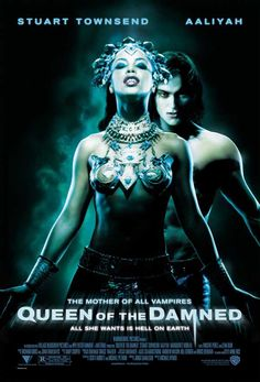 Queen of the Damned.  Aaliyah was awesome.