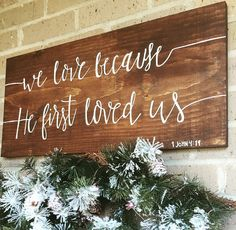 We Love Because He First Loved Us Wooden Sign by RidgewoodShopLLC