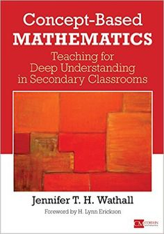 Amazon.com: Concept-Based Mathematics: Teaching for Deep Understanding in Secondary Classrooms (9781506314945): Jennifer Wathall: Books