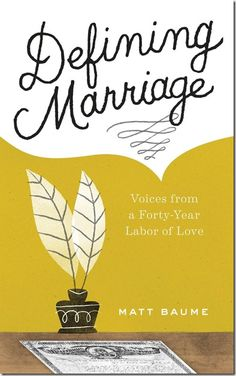 Review : Defining Marriage: Voices from a Forty-Year Labor of Love by Matthew Baume | @MattBaume | http://sinfullysexybooks.blogspot.de/2015/08/review-defining-marriage-voices-from.html | Sinfullysexyb