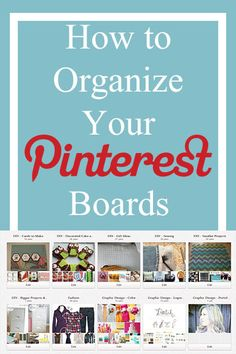 Organize your Pinterest boards. I wasn't sure I needed to do this until I read the post. Some good ideas here.