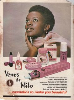 Venus de Milo Beauty Products: A lovely product line. I always loved the packaging and the body cream in a jar was so luxurious. The ads were wonderful too because promoted natural beauty in black skin.