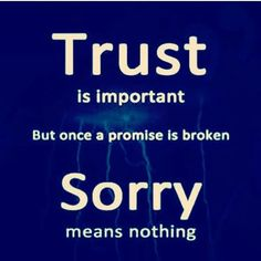 The latest Trust is important, but once a promise is broken sorry means nothing. #inspiration #motivation #relationships… @140orlesspro