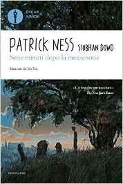 Sognando tra le Righe: SETTE MINUTI DOPO LA MEZZANOTTE Patrick Ness Recen...