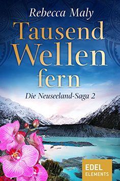 Tausend Wellen fern 2 (Neuseeland-Saga) von Rebecca Maly https://www.amazon.de/dp/B01F91I70Y/ref=cm_sw_r_pi_dp_9i-Mxb64G2JED