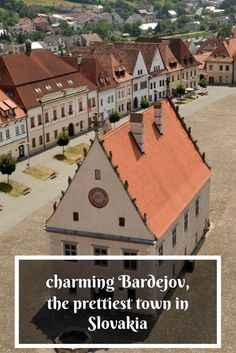 Bardejov, Slovakia - the most enjoyable and pleasant town