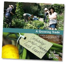 A growing trade - a guide for community groups that want to grow and sell food in our our towns and cities