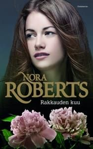 Nora Roberts: Rakkauden kuu