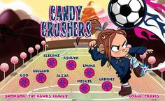 Candy Crushers B54715  digitally printed vinyl soccer sports team banner. Made in the USA and shipped fast by BannersUSA.  You can easily create a similar banner using our Live Designer where you can manipulate ALL of the elements of ANY template.  You can change colors, add/change/remove text and graphics and resize the elements of your design, making it completely your own creation.