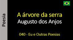 Poesia - Sanderlei Silveira: Augusto dos Anjos - 040 - A árvore da serra