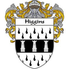 Higgins Coat of Arms   http://irishcoatofarms.org/ has a wide variety of products with your surname with your coat of arms/family crest, flags and national symbols from England, Ireland, Scotland and Wale