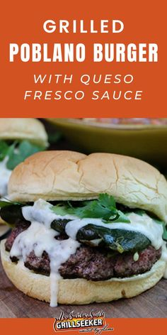Poblano Burgers with Queso Fresco Recipe - the best burger recipe to try today! Best Bbq Recipes, Best Burger Recipe, Grill Recipes, Burger Recipes, Queso Fresco Recipe, Burgers On The Stove, Gourmet Burgers, Delicious Burgers, How To Cook Steak