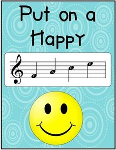 Put on a Happy Face Poster with the music notes in place of the word. FREE
