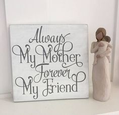 Mothers Day wooden sign - Always my Mother, Forever my friend - Gift for Mom - Mothers Day wall hanging - wooden sign for mom - mothers day