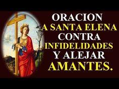 SANTA ELENA ORACIÓN CONTRA INFIDELIDADES Y ALEJAR AMANTES. - YouTube
