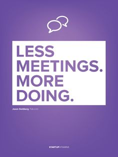 Less meetings. More doing. ///Super Creative Posters By Startup Vitamins | SmokingDesigners