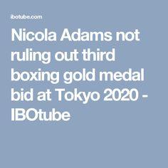 Nicola Adams not ruling out third boxing gold medal bid at Tokyo 2020 - IBOtube