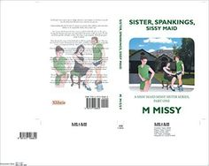 Amazon.com: SISTER, SPANKINGS, SISSY MAID, PART ONE (a sissy maid missy sister series Book 1) eBook: m missy: Kindle Store
