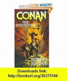 Conan The Destroyer (Conan (Tor)) (9780765350688) Robert Jordan , ISBN-10: 0765350688  , ISBN-13: 978-0765350688 ,  , tutorials , pdf , ebook , torrent , downloads , rapidshare , filesonic , hotfile , megaupload , fileserve