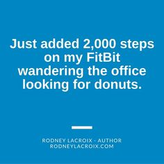 fitness | fitbit | humor | funny | meme | author | tweets from @moooooog35 | Rodney Lacroix | Amazon: author.to/RodneyLacroix