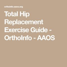 Total Hip Replacement Exercise Guide - OrthoInfo - AAOS