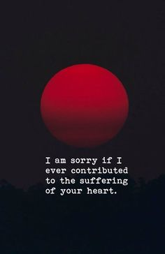 90 I'm Sorry Quotes, Sayings, Texts, Messages & Images to Apologize - Etandoz Feeling Sorry Quotes, Sorry Quotes For Friend, I Am Sorry Quotes, Forgive Me Quotes, Forgiveness Quotes, True Quotes, Words Quotes, Sayings, Regret Quotes