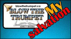 Blow The Trumpet - My Salvation