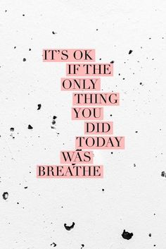its okay if the only thing you did today was breathe motivation Goals and Planning for 2019 Daily Inspiration Quotes, Yoga Inspiration, Fitness Inspiration, Morning Inspiration, Motivation Inspiration, Robin Sharma, Robert Kiyosaki, Quotes To Live By, Life Quotes