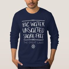 The Great Lakes: Big Unsalted Shark-free T-Shirt - diy cyo customize create your own personalize