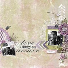 Love+is+Always+the+Answer - Scrapbook.com