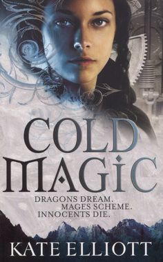 Cold Magic - read years ago and still memorable, yet to read the next in the series