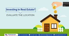 Location is the foremost aspect to be considered while investing in real estate - the infrastructure,social infrastructure & Facilities in the local are the most important. #getramanan #investment #tip