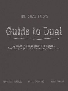 """Great read from """"The Dual Trio"""" - Guide to Dual:   How to Implement Dual Language in the Elementary Classroom"""