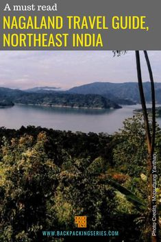 Travel Guide to Nagaland - Candid thoughts and sticky anecdotes, and compelling recommendations in this Nagaland travel guide. Cool Places To Visit, Places To Travel, Travel Destinations, Slow Travel, Travel Plan, Backpacking India, Northeast India, Travel Couple, India Travel