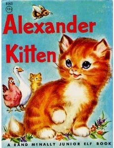 """Alexander Kitten"" by Jessica Potter Broderick, illustrated by Marge Opitz, 1959"