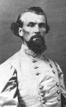 Nathan Bedford Forrest (July 13, 1821 – October 29, 1877) was a lieutenant general in the Confederate Army during the American Civil War. He is remembered both as a self-educated, innovative cavalry leader during the war and as a leading southern advocate in the postwar years. He served as the first Grand Dragon of the Ku Klux Klan, but later distanced himself from the organization...