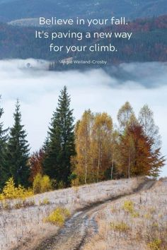 "Inspirational Fall Quotes | Life Wisdom Quotes set to Autumn Quotes | Inspiring Fall Nature Photography with mountains, trees, and clouds | ""Believe in your fall. It's paving a new way to your climb."" Angie Weiland-Crosby #quotes #fallquotes #autumnquotes #inspirationalquotes #fall #trees #mountains #blogging #autumn #soul #wellbeing #creativity #naturelovers #angieweilandcrosby #momsoulsoothers Deep Autumn, Autumn Nature, Autumn Trees, Soul Quotes, Nature Quotes, Strong Quotes, Bliss Quotes, Fall Pictures, Nature Pictures"