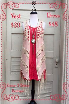 LOVE this fun and fringy outfit!!! Dress $48   S-M-L Vest $39  S-M-L