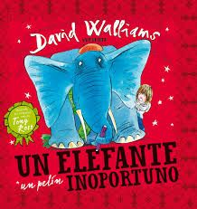 """Libros para niños felices: """"Un elefante un pelín inoportuno"""" de David Walliams. Editorial Beascoa."""