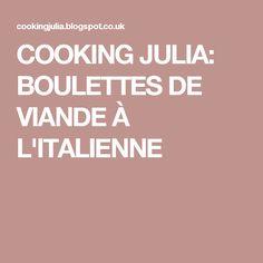 COOKING JULIA: BOULETTES DE VIANDE À L'ITALIENNE